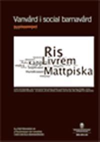 Vanvård i social barnavård. Slutrapport. SOU 2011:61