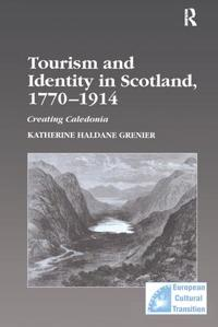 Tourism And Identity in Scotland, 1770–1914