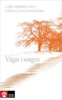 Vägar i sorgen - Lars Björklund, Göran Gyllenswärd pdf epub