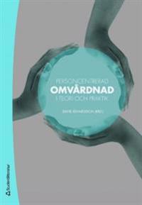 Personcentrerad omvårdnad : i teori och praktik