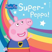 Super-Peppa! - Mark Baker pdf epub