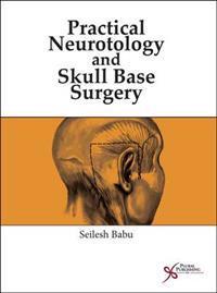 Practical Neurotology and Skull Base Surgery