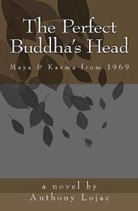 The Perfect Buddha's Head: Maya & Karma from 1969