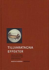 Tillvaratagna effekter : om Jan Håfströms konstnärskap och konstnärsroll