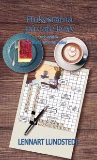 Frukostarna på Café Roxy och andra trivsamma noveller - Lennart Lundstedt   Laserbodysculptingpittsburgh.com