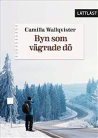 Byn som vägrade dö - Camilla Wallqvister pdf epub