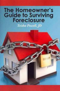 The Homeowner's Guide to Surviving Foreclosure