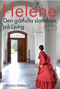 Helene : den gåtfulla slottsfrun på Ljung - Christina Lindaryd   Laserbodysculptingpittsburgh.com