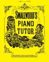 Smallwood's Piano Tutor: The Best of All Tutors