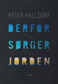 Derfor sørger jorden - Peter Halldorf pdf epub