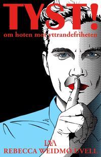Tyst! : om hoten mot yttrandefriheten - Rebecca Weidmo Uvell | Laserbodysculptingpittsburgh.com