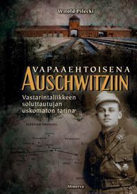 Vapaaehtoisena Auschwitziin