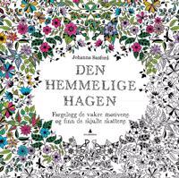 Den hemmelige hagen. Fargelegg de vakre motivene og finn de skjulte skattene - Johanna Basford | Ridgeroadrun.org