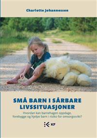 Små barn i sårbare livssituasjoner - Charlotte U. Johannessen   Inprintwriters.org