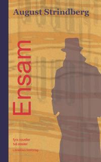 Ensam : fyra noveller - August Strindberg pdf epub