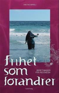 Frihet som forandrer - Anethe Vidjelund Birkeli   Inprintwriters.org