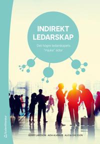 Indirekt ledarskap : det högre ledarskapets