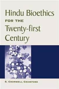 Hindu Bioethics for the Twenty-First Century