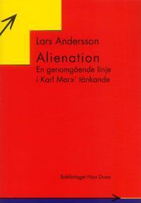 Alienation : En genomgående linje i Karl Marx? tänkande