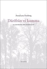 Därifrån vi komma : en släkthistoria från Ångermanland - AnnaLena Forsberg | Laserbodysculptingpittsburgh.com