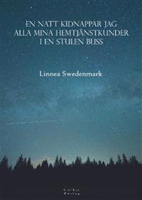 En natt kidnappar jag alla mina hemtjänstkunder i en stulen buss - Linnea Swedenmark | Laserbodysculptingpittsburgh.com