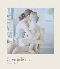 Close to home - Anna Clarén pdf epub