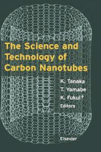 The Science and Technology of Carbon Nanotubes