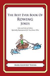 The Best Ever Book of Rower Jokes: Lots and Lots of Jokes Specially Repurposed for You-Know-Who