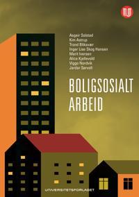 Boligsosialt arbeid - Asgeir Solstad, Marit Iversen, Viggo Nordvik, Alice Kjellevold, Jardar Sørvoll, Inger Lise Skog Hansen | Inprintwriters.org