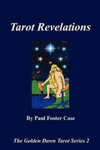 Tarot Revelations - The Golden Dawn Tarot Series 2