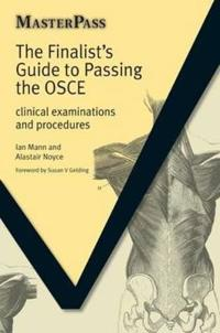 The Finalists Guide to Passing the OSCE