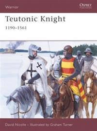 Teutonic Knight, 1190-1561