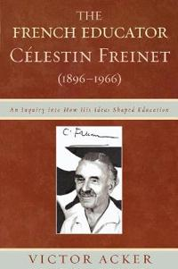 The French Educator Celestin Freinet 1896-1966