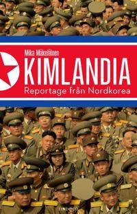 Kimlandia : reportage från Nordkorea - Mika Mäkeläinen | Laserbodysculptingpittsburgh.com