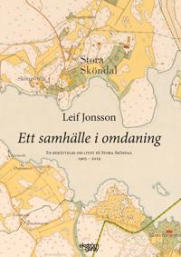 Ett samhälle i omdaning : en berättelse om livet på Stora Sköndal 1905-2019 - Leif Jonsson, Tom Sandqvist | Laserbodysculptingpittsburgh.com