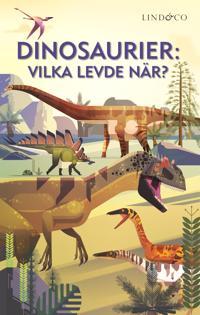 Dinosaurier : vilka levde när?