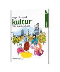 Vägar till en god kultur : tillit, lärande, etik - Louise Bringselius pdf epub