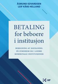 Betaling for beboere i institusjon - Åsmund Edvardsen, Leif Kåre Helland pdf epub