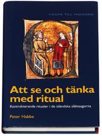 Att se och tänka med ritual : kontrakterande ritualer i de isländska släktsagorna