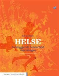 Helse - forebyggende helsearbeid i barnehagen - Rolv Lundheim pdf epub