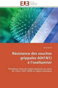 Resistance Des Souches Grippales A(h1n1) A L Oseltamivir