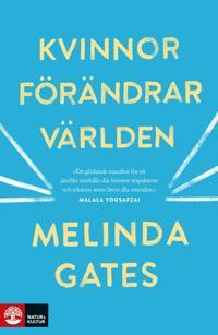 Kvinnor förändrar världen - Melinda Gates pdf epub