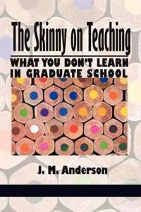 The Skinny on Teaching
