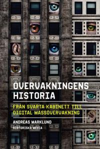 Övervakningens historia : från svarta kabinett till digital massövervakning