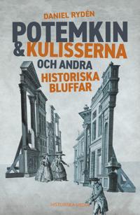 Potemkin & kulisserna och andra historiska bluffar - Daniel Rydén pdf epub