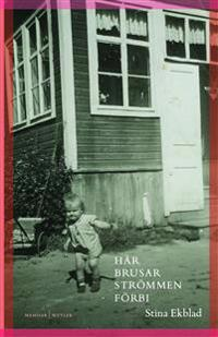 Här brusar strömmen förbi - Stina Ekblad pdf epub