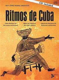Ritmos de Cuba: Cuban Rhythms for Percussion and Drumset (English/German/Spanish Language Edition), Book & CD