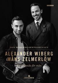Den moderna gentlemannen - Måns Zelmerlöw, Alexander Wiberg pdf epub