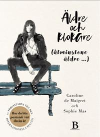 Äldre och klokare (åtminstone äldre...) - Caroline de Maigret, Sophie Mas -  inbunden (9789188917430) | Adlibris Bokhandel