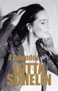SIGNERAD: I huvudet på Lotta Schelin - Lotta Schelin, Rebecca Schelin pdf epub